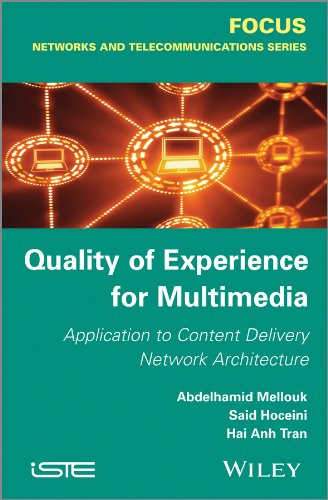 Quality-of-Experience for Multimedia: Application to Content Delivery Network Architecture (Focus: Networks and Telecommunications)