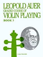 Graded Course of Violin Playing Book 3-Elementary Grade
