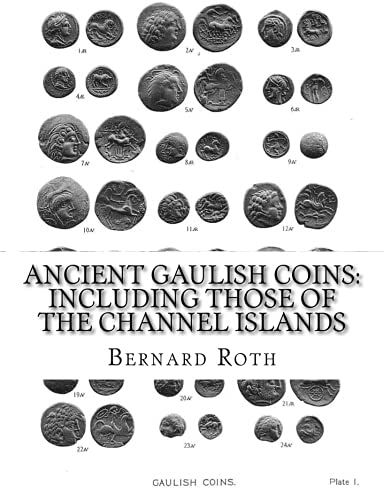 Ancient Gaulish Coins : including those of the Channel Islands