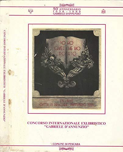 Concorso Internazionale Exlibristico 'Gabriele D'Annunzio'.