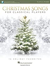 Christmas Songs for Classical Players - Flute and Piano: With online audio of piano accompaniments