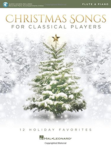 Christmas Songs for Classical Players - Flute and Piano: 12 Holiday Favorites