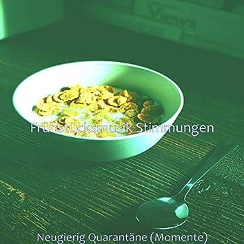 Neugierig Quarantäne (Momente)