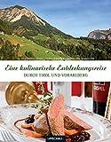 Eine kulinarische Entdeckungsreise durch Tirol und Vorarlberg - Tosca M Felle