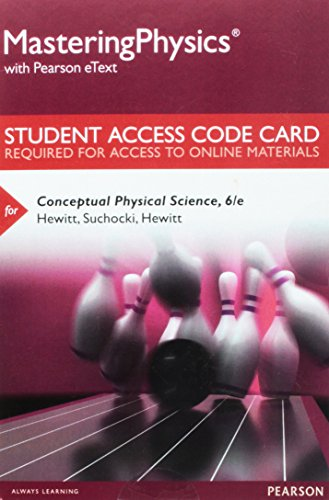 Compare Textbook Prices for Mastering Physics with Pearson eText -- Standalone Access Card -- for Conceptual Physical Science 6 Edition ISBN 9780134069814 by Hewitt, Paul G.,Suchocki, John A.,Hewitt, Leslie A.