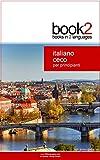 Book2 Italiano - Ceco Per Principianti: Un libro in 2 lingue