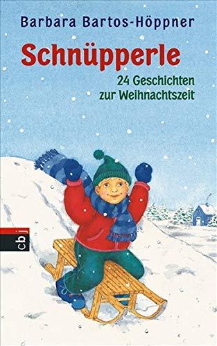Schnüpperle - Vierundzwanzig Geschichten zur Weihnachtszeit
