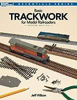 Basic Trackwork for Model Railroaders (Essentials)