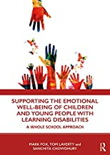 Supporting the Emotional Well-being of Children and Young People with Learning Disabilities: A Whole School Approach