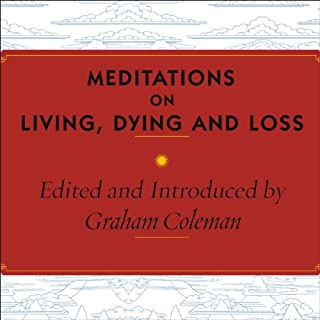 Meditations on Living, Dying and Loss audiobook cover art
