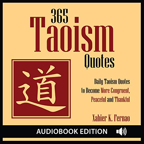 365 Taoism Quotes: Daily Taoism Quotes to Become More Congruent, Peaceful and Thankful cover art