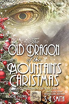 The Old Dragon of the Mountain's Christmas: Science Fiction Romance (Dragon Lords of Valdier Book 9) by [S.E. Smith]
