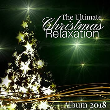 The Ultimate Christmas Relaxation Album 2018