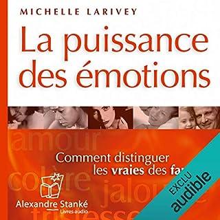 Couverture de La puissance des émotions - Comment reconnaître les vraies des fausses