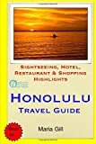 Honolulu Travel Guide: Sightseeing, Hotel, Restaurant & Shopping Highlights