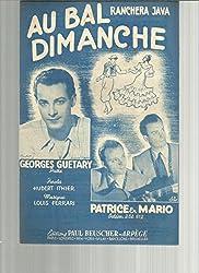 Partition - Au bal dimanche (Ranchera java) - Georges Guetary , Patrice et Mario
