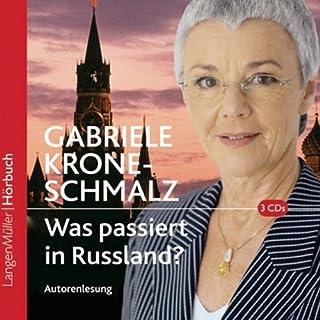 Was passiert in Rußland?                   Autor:                                                                                                                                 Gabriele Krone-Schmalz                               Sprecher:                                                                                                                                 Gabriele Krone- Schmalz                      Spieldauer: 3 Std. und 28 Min.     186 Bewertungen     Gesamt 4,7