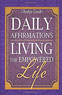 Daily Affirmations: Living The Empowered Life