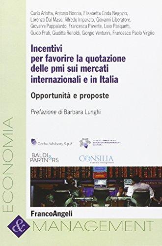 Incentivi per favorire la quotazione delle PMI sui mercati internazionali e in Italia. Opportunità e proposte