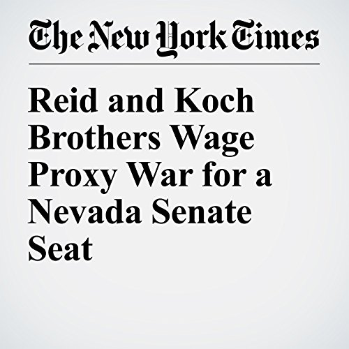 Reid and Koch Brothers Wage Proxy War for a Nevada Senate Seat audiobook cover art