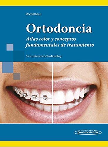 Ortodoncia. Atlas a color y conceptor fundamentales de tratamiento: Atlas color y conceptos fundamentales de tratamiento