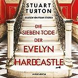 Buchinformationen und Rezensionen zu Die sieben Tode der Evelyn Hardcastle von  Stuart Turton