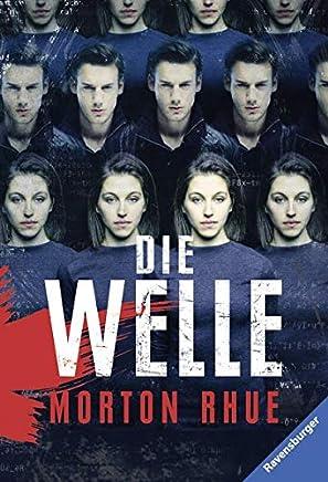 Die Welle Bericht über einen Unterrichtsversuch der zu weit ging Ravensburger Taschenbücher by Morton Rhue