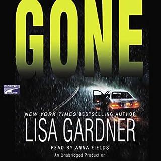 Gone                   Autor:                                                                                                                                 Lisa Gardner                               Sprecher:                                                                                                                                 Kirsten Kairos                      Spieldauer: 6 Std. und 6 Min.     Noch nicht bewertet     Gesamt 0,0