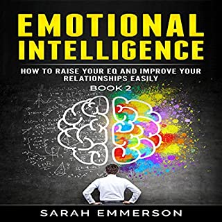 Emotional Intelligence, Book 2     A Guide to Improve Your Self Awareness, Master Your Emotions and Social Skills              By:                                                                                                                                 Sarah Emmerson                               Narrated by:                                                                                                                                 Kristen Hodges                      Length: 1 hr and 8 mins     Not rated yet     Overall 0.0