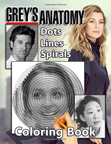 Grey's Anatomy Dots Lines Spirals Coloring Book: Color Your Favorite Medical TV Series In New Kind