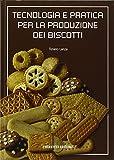 Tecnologia e pratica per la produzione dei biscotti