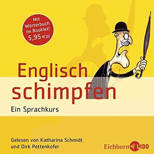 Englisch schimpfen . Ein Sprachkurs. Mit Wörterbuch im Booklet.