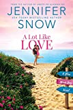 Image of A Lot Like Love (Blue Moon Bay Book 1)