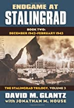 Endgame at Stalingrad: Book Two: December 1942 -February 1943 (Modern War Studies: The Stalingrad, Vol. 3)