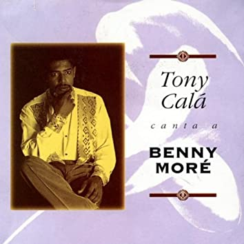 Tony Calá Canta a Benny Moré