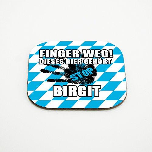Untersetzer für Gläser mit Namen Birgit und schönem Motiv - Finger weg! Dieses Bier gehört Birgit