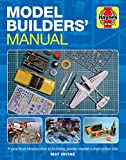 Model Builders' Manual (Haynes Manuals): A Practical Introduction to Building Plastic Model Construction Kits (Enthusiasts' Manual)