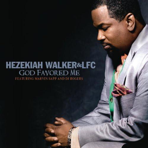 Hezekiah Walker & Love Fellowship Choir feat. Marvin Sapp & DJ Rogers