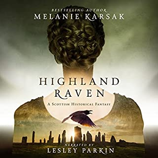 Highland Raven     The Celtic Blood Series, Book 1              By:                                                                                                                                 Melanie Karsak                               Narrated by:                                                                                                                                 Lesley Parkin                      Length: 8 hrs and 6 mins     300 ratings     Overall 4.0