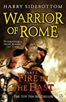 Fire in the East (Warrior of Rome) by Harry Sidebottom(2009-03-01)