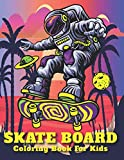 Skate Board Coloring Book For Kids: An Kids coloring book filled with monsters, Stress Relieving, witches, pumpkin, haunted house and more for hours of fun and relaxation