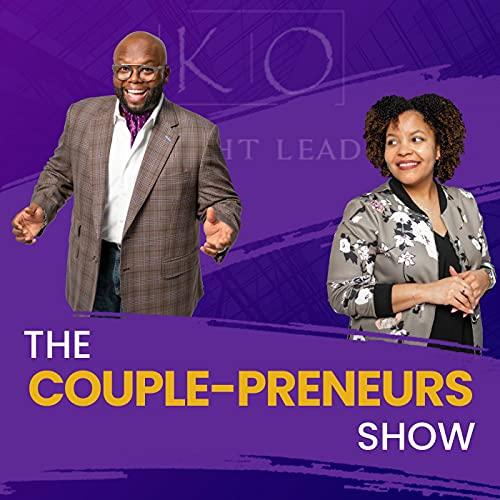The Couple-preneurs Show Podcast By Oscar and Kiya Frazier cover art