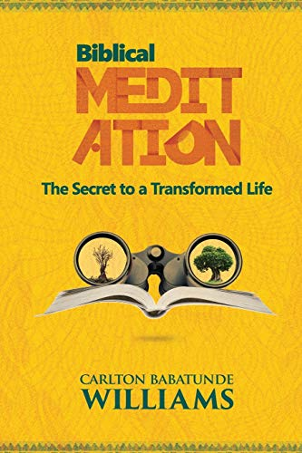 Compare Textbook Prices for Biblical Meditation: The Secret to a Transformed Life  ISBN 9780995704305 by Williams, Carlton Babatunde
