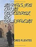 LA MÚSICA EN LA CATEDRAL DE ORIHUELA (la música en el antiguo obispado de orihuela)