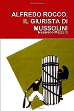Alfredo Rocco, Il Giurista Di Mussolini (Italian Edition)