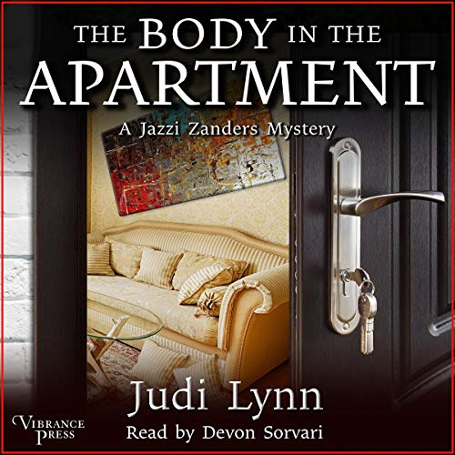 The Body in the Apartment: A Jazzi Zanders Mystery, Book Four