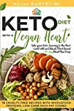 Ketogenic Diet with a Vegan Heart: Take your Keto Journey to the Next Level with an Ethical, Plant Based 30-day Meal Plan Prep. 78 Cruelty-free Recipes with Wholefood Proteins, Low-Carb High-fat Combo