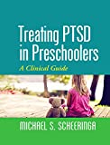 Image of Treating PTSD in Preschoolers: A Clinical Guide