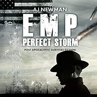 EMP: Perfect Storm, Book 1     Post Apocalyptic Survival Fiction              Written by:                                                                                                                                 A J Newman                               Narrated by:                                                                                                                                 Kevin Pierce                      Length: 6 hrs and 28 mins     Not rated yet     Overall 0.0