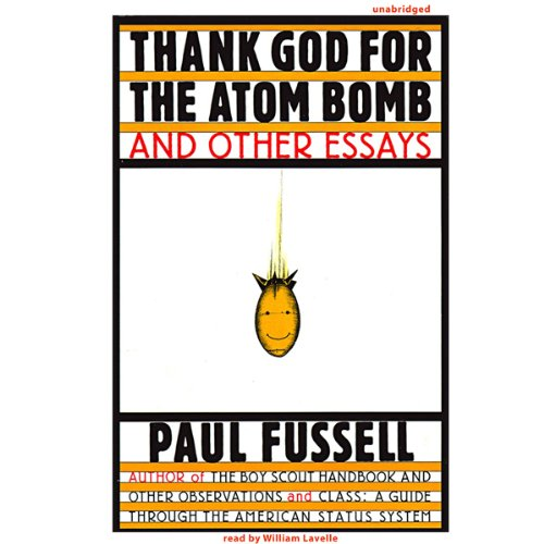 Thank God for the Atom Bomb and Other Essays audiobook cover art